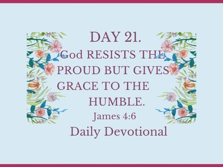 Devotional Bible Study: God Gives Grace To The Humble | James 4:6.