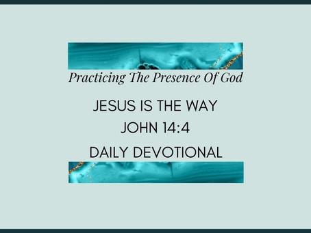 Devotional Bible Study: Jesus Is The Way | John 14:4.