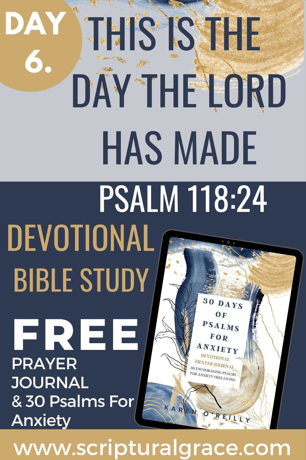 This is the day the Lord has made Psalm 118 devotional bible study fee printable prayer journal and 30 psalms for fear and worry