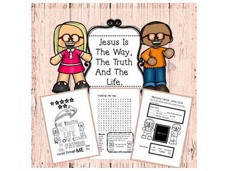 Jesus Is The Way, The Truth And The Life- Bible Lesson For Kids - John 14:1-14.