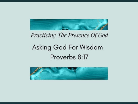 Devotional Bible Study: Asking God For Wisdom | Proverbs 8:17.