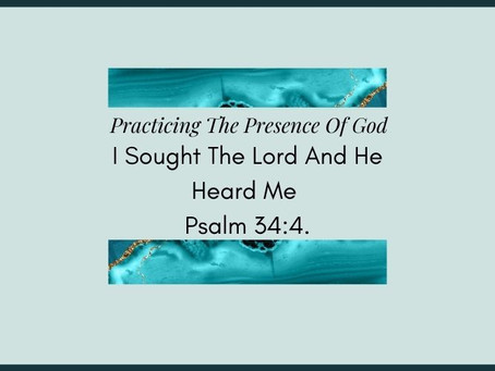 Devotional Bible Study: I Sought The Lord And He Heard Me| Psalm 34:4.