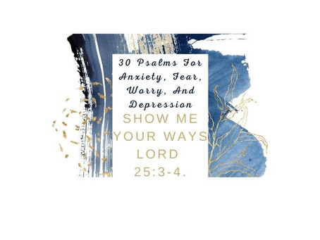 Devotional Bible Study: Show Me Your Ways Lord | Psalm 25:4-5.