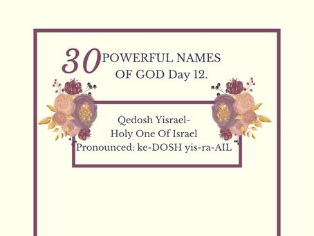 Qedosh Yisrael-Holy One Of Israel: Biblical Meaning (Pronouncing) And Praying The Names Of God.