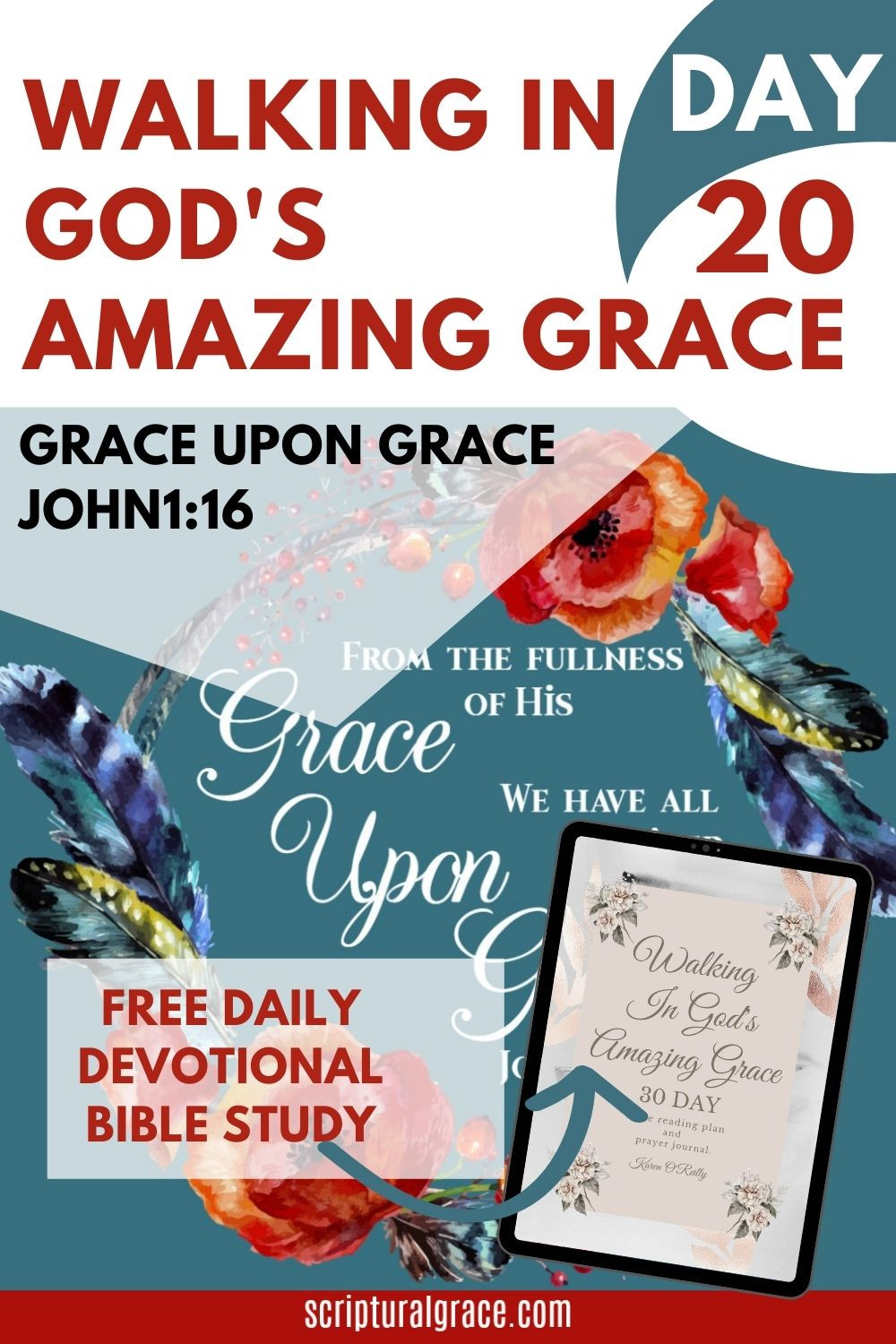 Day 20 of our daily devotional on God's amazing grace. Grace Upon Grace John 1 16