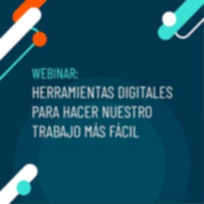 Webinar: Herramientas digitales para hacer el nuestro trabajo más fácil