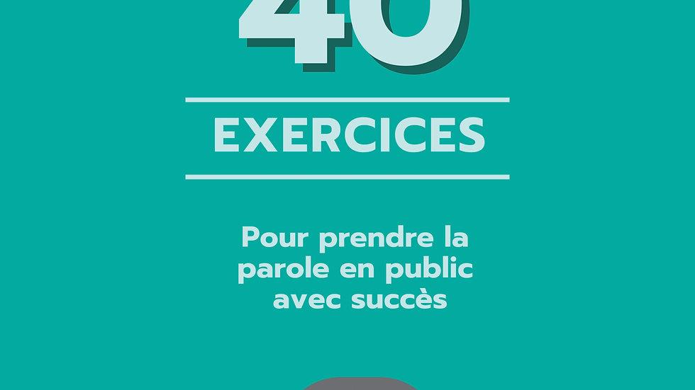 40 exercices pour prendre la parole en public avec succès