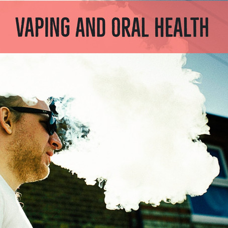Vaping and Oral Health