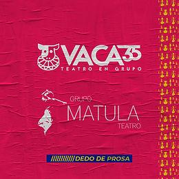 DEDO DE PROSA: com Matula Teatro (BR) e Vaca 35 Teatro (MEX)