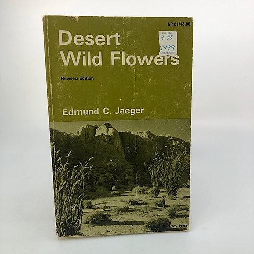 DESERT WILD FLOWERS BY EDMUND C. JAEGER