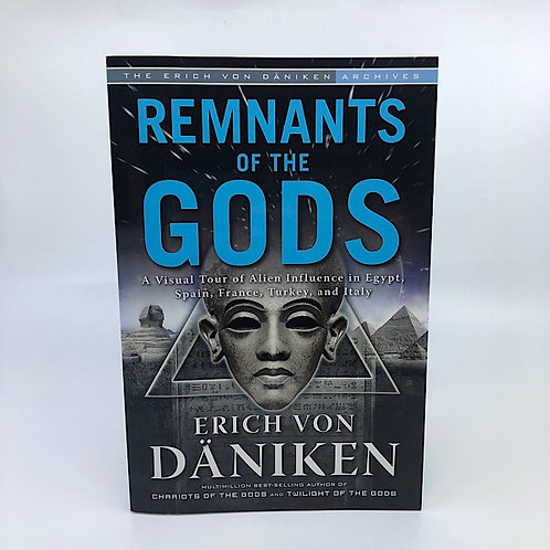 REMNANTS OF THE GODS BY ERICH VON DANIKEN