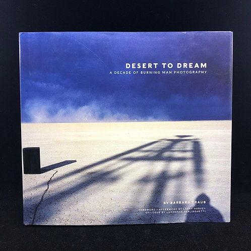 DESERT TO DREAM: A DECADE OF BURNING MAN PHOTOGRAPHY BY BARBARA TRAUB