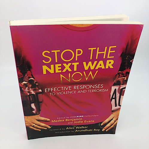 STOP THE NEXT WAR NOW BY MEDEA BENJAMIN & JODIE EVANS