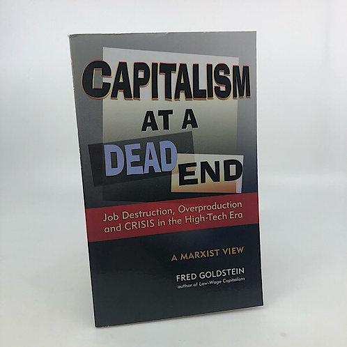 CAPITALISM AT A DEAD END BY FRED GOLDSTEIN