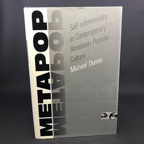 METAPOP: SELF-REFERENTIALITY IN CONTEMPORARY AMERICAN POPULAR CULTURE