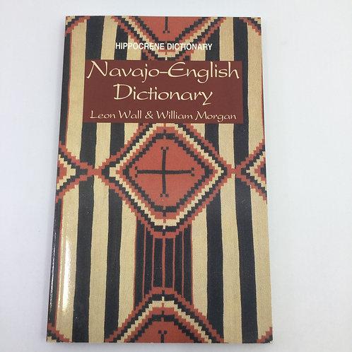 NAVAJO-ENGLISH DICTIONARY BY LEON WALL & WILLIAM MORGAN