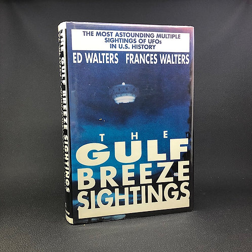 THE GULF BREEZE SIGHTINGS THE MOST ASTOUNDING MULTIPLE SIGHTINGS OF UFOS