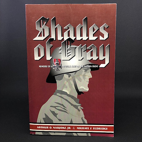 SHADES OF GRAY MEMOIRS OF A PRUSSIAN SAINT ON THE EASTERN FRONT