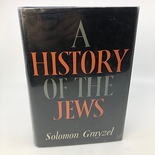 A HISTORY OF THE JEWS BY SOLOMON GRAYZEL