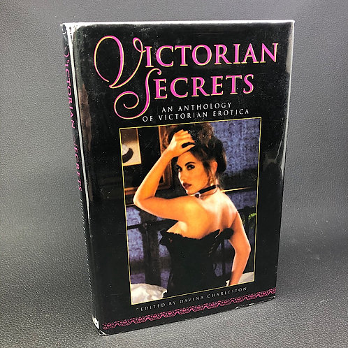 VICTORIAN SECRETS AN ANTHOLOGY OF VICTORIAN EROTICA