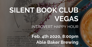 NEXT UP: 2/4/20 Silent Book Club Vegas at Able Baker Brewing