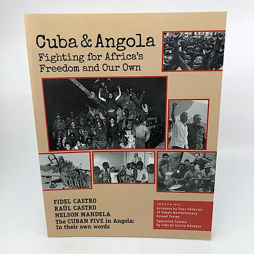 CUBA & ANGOLA: FIGHTING FOR AFRICA'S FREEDOM & OUR OWN