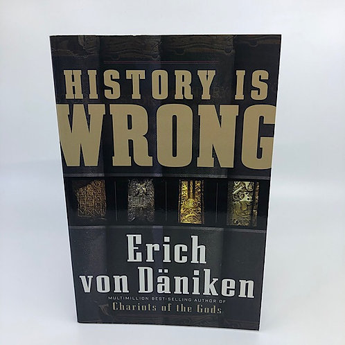 HISTORY IS WRONG BY ERICH VON DANIKEN