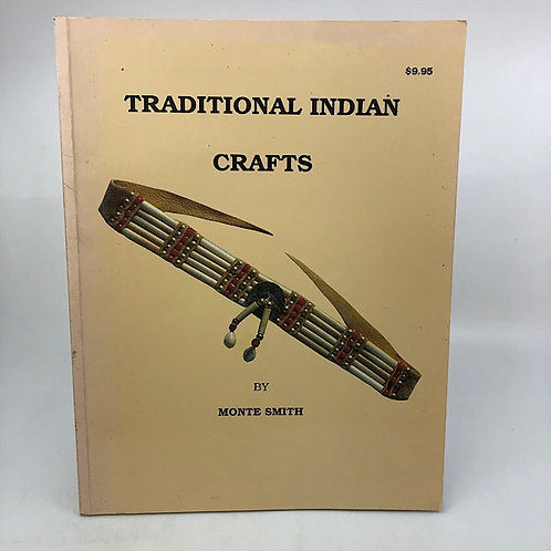 TRADITIONAL INDIAN CRAFTS BY MONTE SMITH