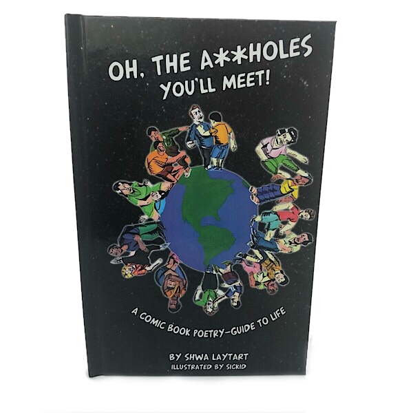 Oh the Aholes You'll Meet by Shwa Laytart and illustrated by Sickid