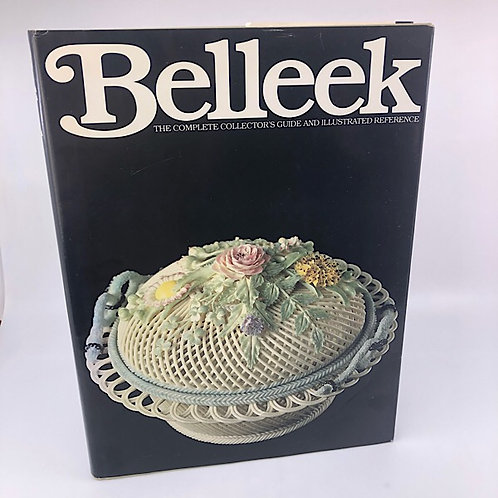 BELLEEK: THE COMPLETE COLLECTOR'S GUIDE & ILLUSTRATED REFERENCE