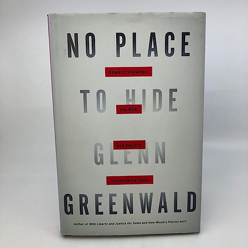 NO PLACE TO HIDE BY GLEN GREENWALD