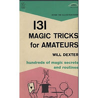 131 magic tricks for amateurs will dexte