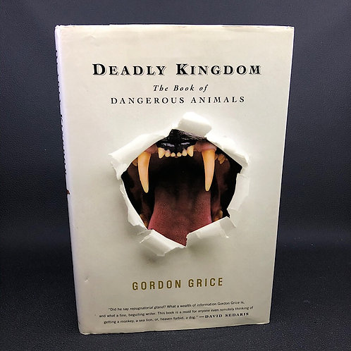 DEADLY KINGDOM THE BOOK OF DANGEROUS ANIMALS