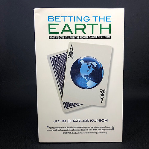 BETTING THE EARTH: HOW WE CAN STILL WIN THE BIGGEST GAMBLE OF ALL TIME (SIGNED)