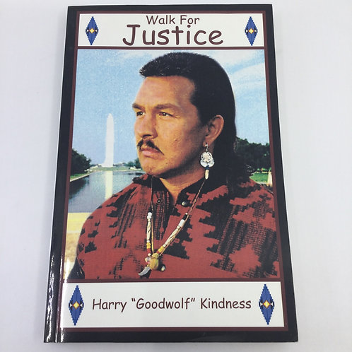 "WALK FOR JUSTICE BY HARRY ""GOODWOLF"" KINDNESS (SIGNED)"