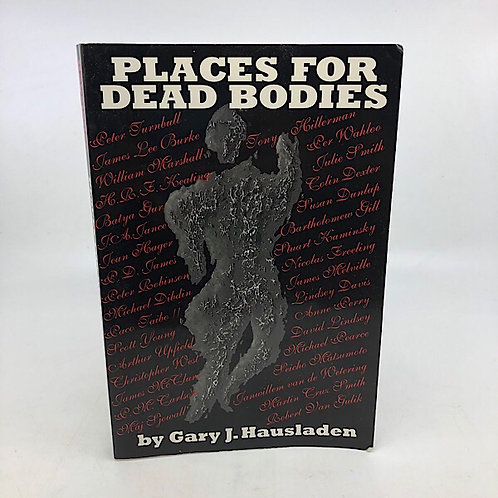 PLACES FOR DEAD BODIES BY GARY J. HAUSLADEN