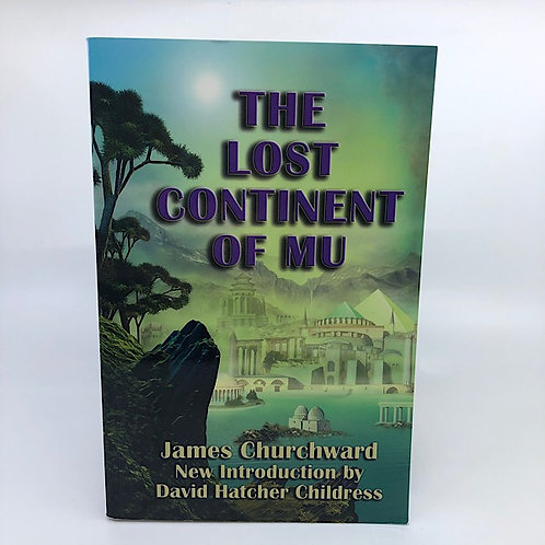 THE LOST CONTINENT OF MU BY JAMES CHURCHWARD