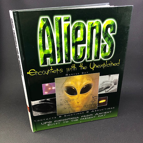 ALIENS: ENCOUNTERS WITH THE UNEXPLAINED, UFO PHENOMENA