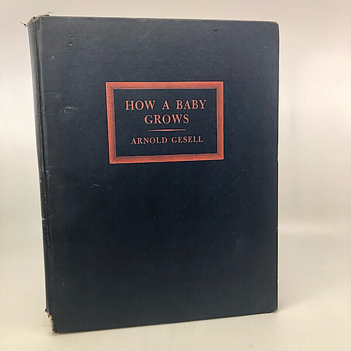 HOW A BABY GROWS BY ARNOLD GESELL