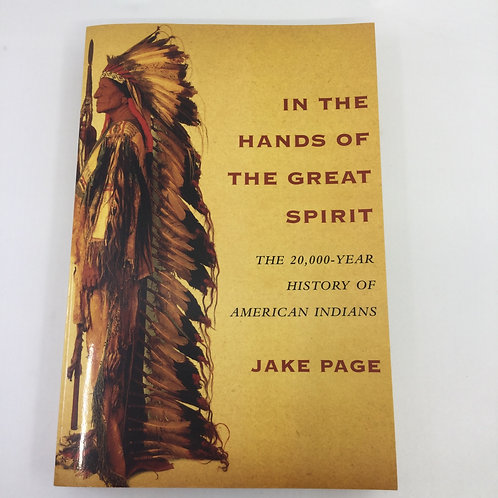 IN THE HANDS OF THE GREAT SPIRIT : THE 20,000 YEAR HISTORY OF AMERICAN INDIANS