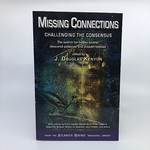 MISSING CONNECTIONS: CHALLENGING THE CONSENSUS EDITED BY J. DOUGLAS KENYON