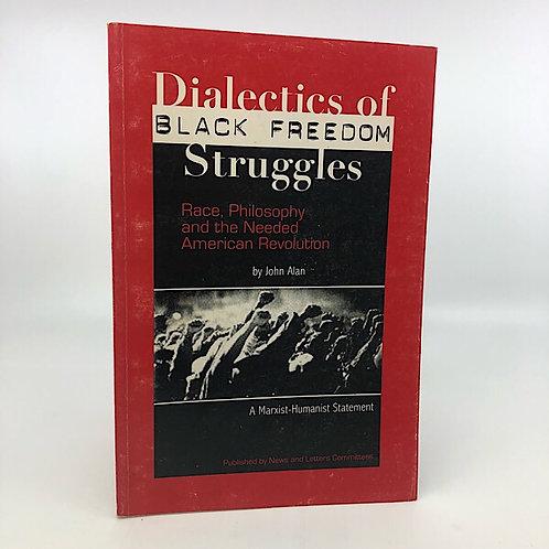 DIALECTICS OF BLACK FREEDOM STRUGGLES BY JOHN ALAN