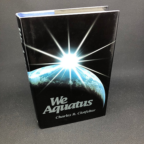 WE AQUATUS BY CHARLES R CLOTFELTER