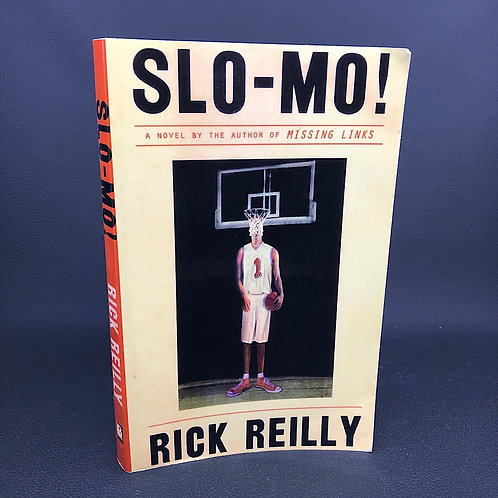 SLO-MO! BY RICK REILLY (SIGNED)