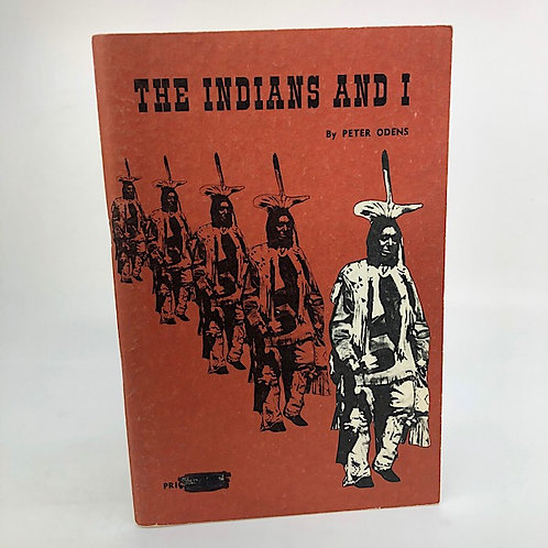 THE INDIANS AND I BY PETER ODENS