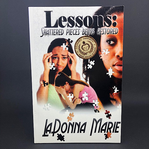 LESSONS: SHATTERED PIECES BEING RESTORED BY LADONNA MARIE (SIGNED)