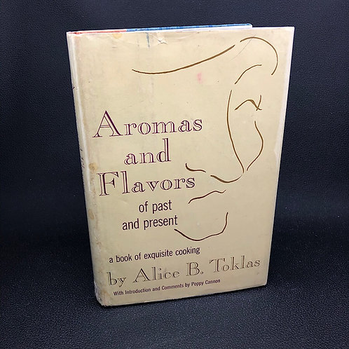 AROMAS AND FLAVORS OF PAST AND PRESENT BY ALICE B. TOKLAS