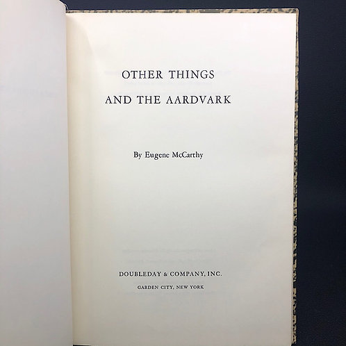 OTHER THINGS AND THE AARDVARK BY EUGENE MCCARTHY