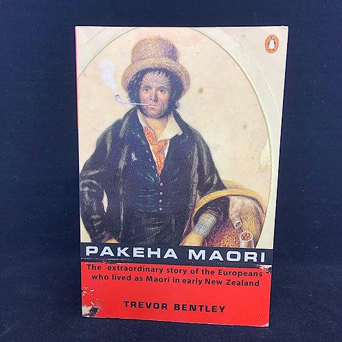 PAKEHA MAORI BY TREVOR BENTLEY