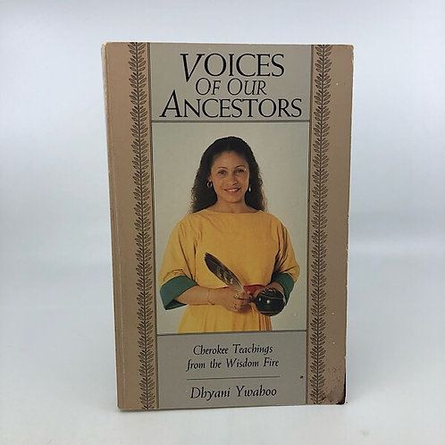 VOICES OF OUR ANCESTORS by DHYANI YWAHOO